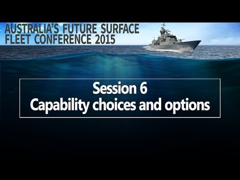 Future Surface Fleet 2015 - Session 6: Capability choices and options
