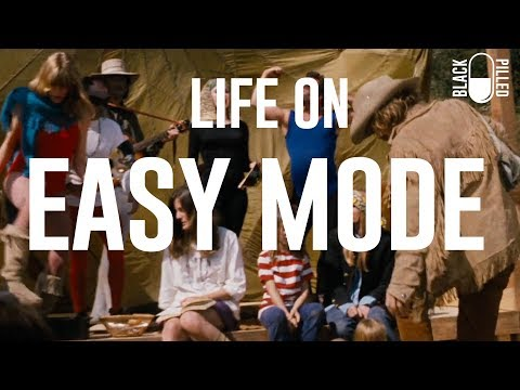 Life on Easy Mode