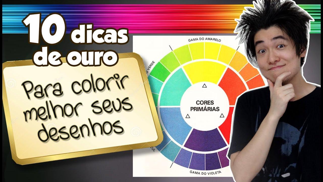 10 Dicas De Ouro Para Colorir Melhor Seus Desenhos Youtube