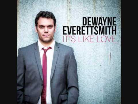 It's Like Love~Dewayne Everettsmith