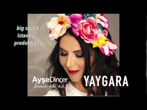 Ayşe Dinçer - Yaygara