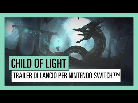 Child Of Light  Trailer di Lancio per Nintendo Switch™