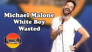 White Boy Wasted (Michael Malone)