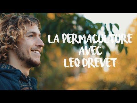 LA PERMACULTURE AVEC LÉO DREVET // ITW-REPORT