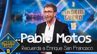 Pablo Motos recuerda emocionado a Enrique San Francisco - El Hormiguero