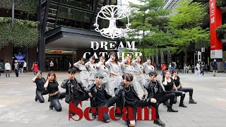 [KPOP IN PUBLIC CHALLENGE] Dreamcatcher(드림캐쳐) 'Scream' Dance Cover By The One From Taiwan