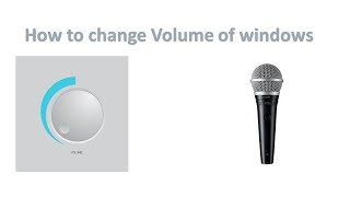 How to Change volume of microphone in windows 10,8,8.1,7