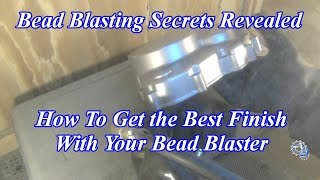 Bead Blasting Tips for Long Bead Life and Best Finish