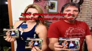 Karaokê - Wilson & Soraia - Total Eclipse Do Amor