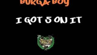 Burga Boy - I Got 5 On It