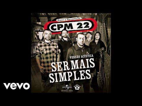 CPM 22 - Ser Mais Simples – Acústico (Audio)