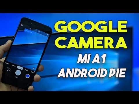 Google Camera on Mi A1 Android Pie | Enable Camera2 Api
