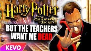 Chamber of secrets but the teachers want me dead