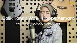 Balik Kanan Wae Cover By Woro Widowati