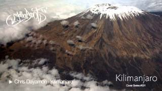 Chris Dayamon - Kilimanjaro (gottaBroots - Cover Series 001)