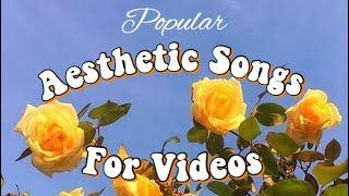 POPULAR AESTHETIC SONGS FOR INTROS, OUTROS, & BACKGROUND | NO COPYRIGHT