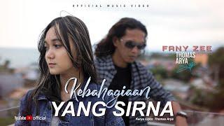 THOMAS ARYA FEAT FANY ZEE - KEBAHAGIAAN YANG SIRNA (Official Music Video)