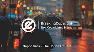 [Non Copyrighted Music] Sappheiros - The Sound Of Rain