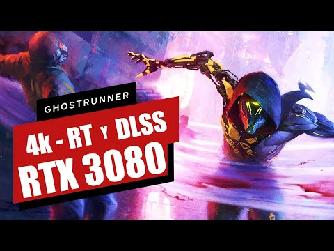 GHOSTRUNNER - Gameplay 4k TODO FULL con Ray Tracing y DLSS - NVIDIA RTX 3080 - MORIR, morir y ...