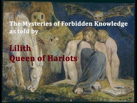 Mysteries of Forbidden Knowledge as told by Lilith Queen of Harlots Part 4 Seed Deceptions Demons