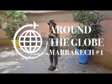AROUND THE GLOBE: MARRAKECH #1 | NOASCHA