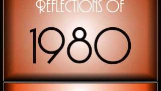 Reflections Of 1980 ♫ ♫  [90 Songs]