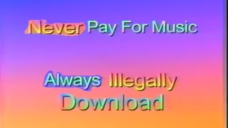 NEVER PAY FOR MUSIC ALWAYS ILLEGALLY DOWNLOAD.mp4