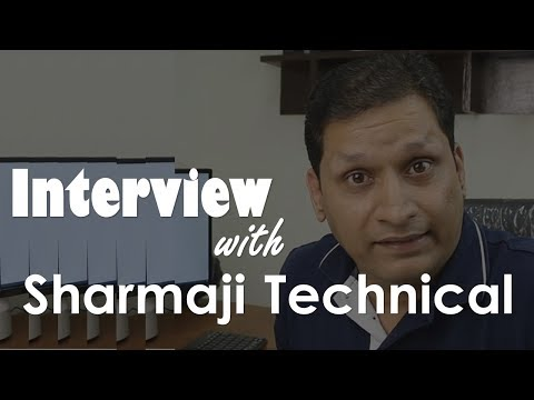 Interview With Sharmaji Technical Aka Praval Sharma | Edited