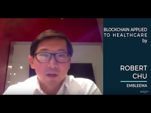 Robert Chu - Blockchain Applied to Healthcare - Blockchain With The Best 2017