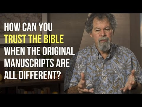 How Can You Trust The New Testament When The Original Manuscripts Are Different?