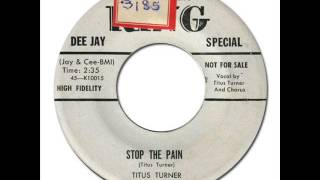TITUS TURNER - Stop The Pain [King 5095] 1957