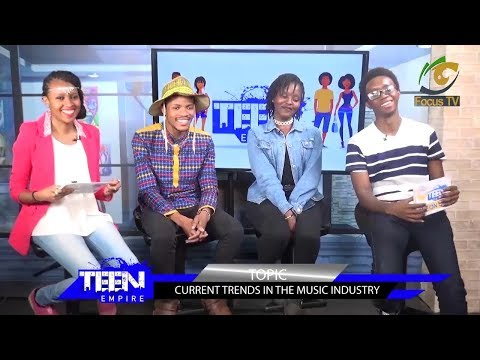 Current trend in the Kenyan music Industry | #teenempire