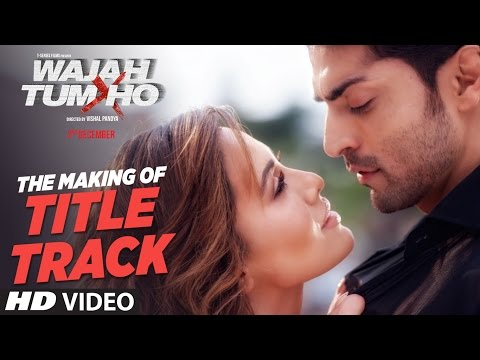"Thumbnail: Making of ""Wajah Tum Ho"" (Title Song) 