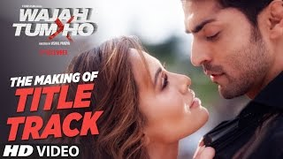 "Making of ""Wajah Tum Ho"" (Title Song) 