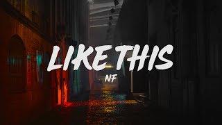 NF - Like This (Lyrics)