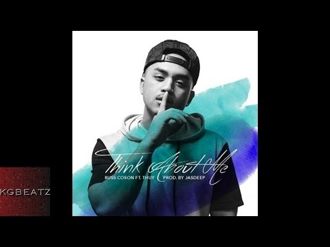 Russ Coson ft. Thuy - Think About Me [Prod. By Jasdeep] [New 2016]