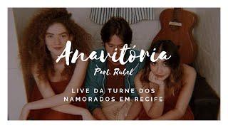 Baixar ANAVITÓRIA e Rubel - Live turnê dos namorados em Recife.