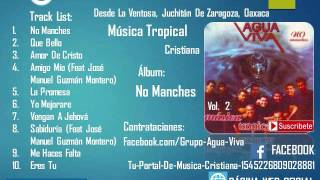 "Agua Viva - ""No Manches"" Cd Completo Vol 2 Música Tropical Cristiana"
