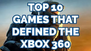Top 10 Games That Defined the Xbox 360