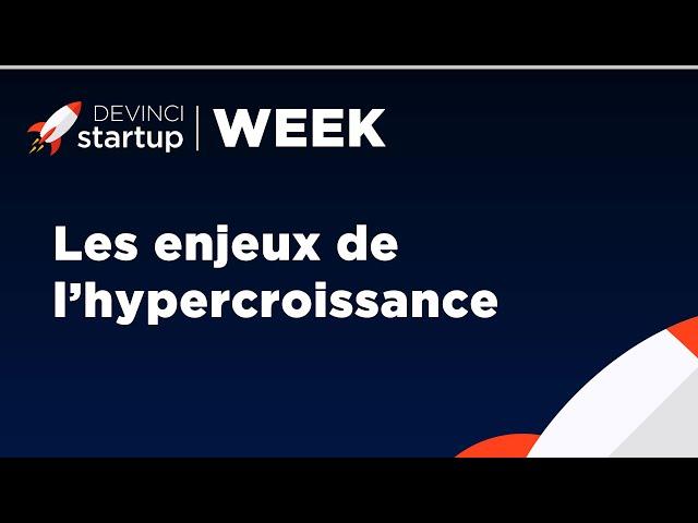 Devinci Startup Week : SAVE, ou les enjeux de l'hyper croissance