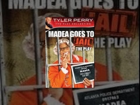 Tyler Perry's Madea Goes to Jail  The Play