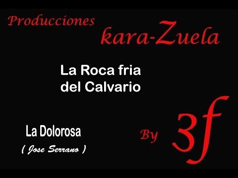 Karaoke La roca fria del Calvario (La Dolorosa)
