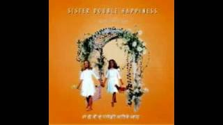 Watch Sister Double Happiness Im Drowning video