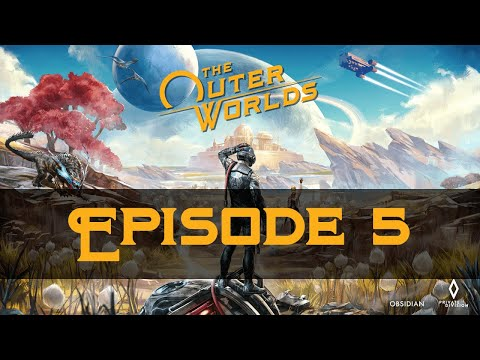 Let's Play The Outer Worlds [Episode 5 - Stream Crash] |