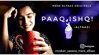 Paaq Ishq   Hindi Poetry by Muskan Saxena   Alfaazi   Gazal