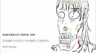 Zombie Nation vs Ferry Corsten - Kernkraft Punk 400