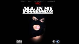 MC - ALL IN MY POSSESSION