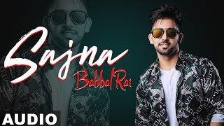 Sajna (Full Audio) | Babbal Rai | Girlfriend | Latest Punjabi Songs 2019 | Speed Records