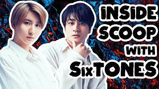 SixTONES Part 3 | Inside Scoop with SixTONES