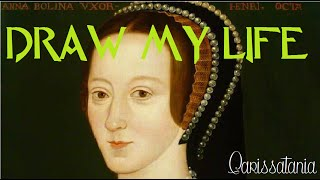 Anne Boleyn | Draw My Life